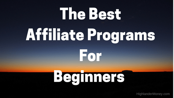 What IsThe Best Affiliate Programs For Beginners?
