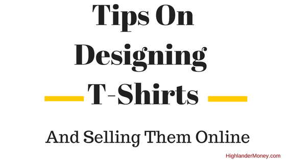 Tips On Designing T-Shirts And Sellling Them Online